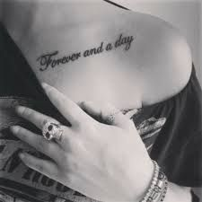 Forever And A Day Tattoo Because This Is Jordans And Is Saying And