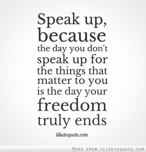 Speak up.