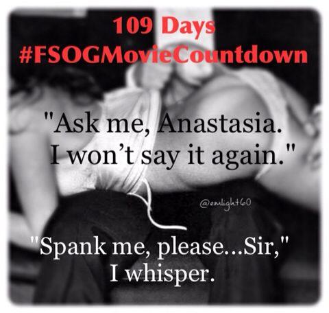 Day 109 Fsogmoviecountdown Spank Me Please Sir Anastasia Steele Ana Christian Grey