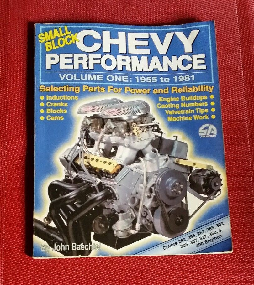 Small Block Chevy Performance 1955 81 Vol 1 Bachtel 400 350 327 305 302 283 267 Chevy Cranks Paperbacks