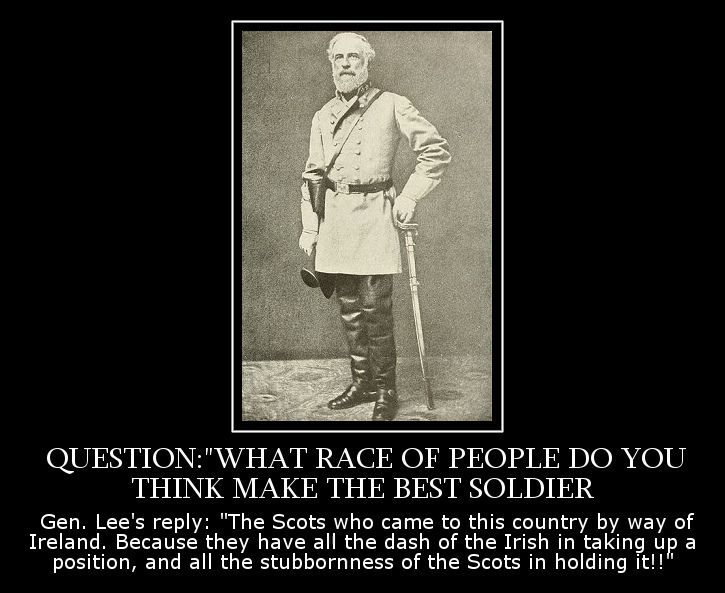 Quote By Gen Robert E Lee About Scots Irish Troops Gen Lee