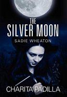 The Silver Moon by Charita Padilla - FictionDB
