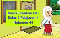 Kunci Jawaban Pai Kelas 4 Pelajaran 4 Halaman 44 Halaman Latihan Pai