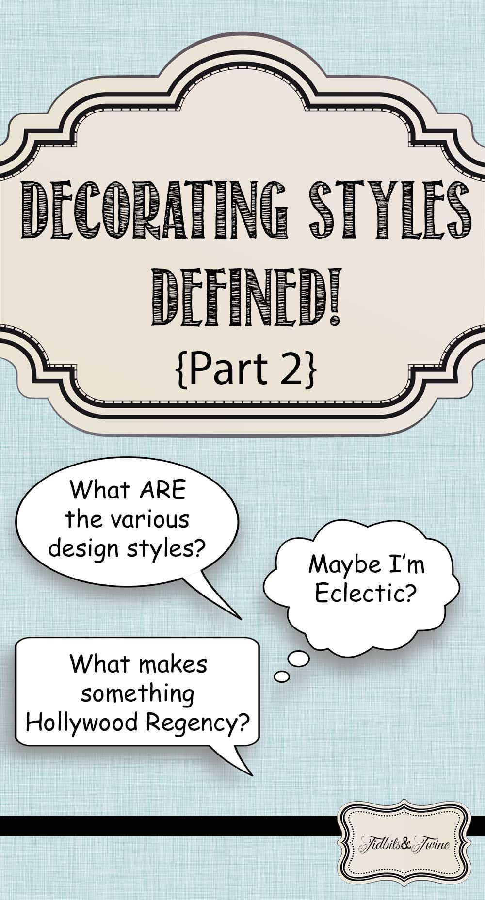 Decorating Styles Defined {Part 2}   TIDBITSu0026TWINE