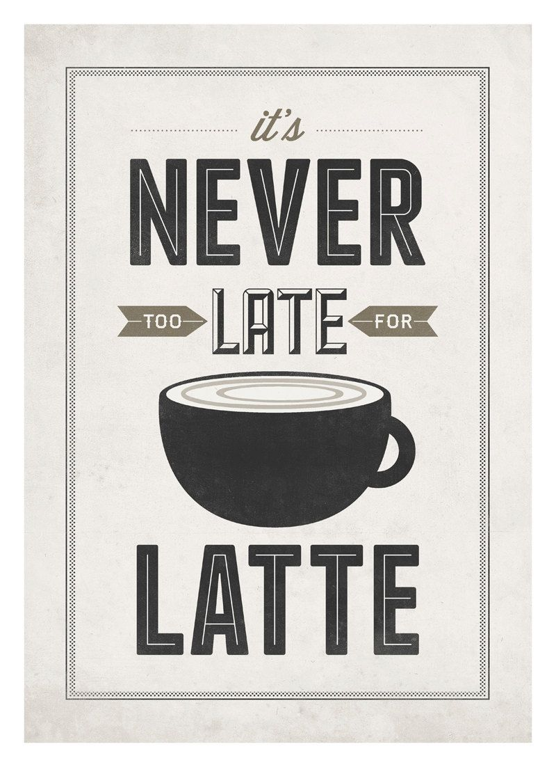 Coffee quote poster Never too late for latte Vintage