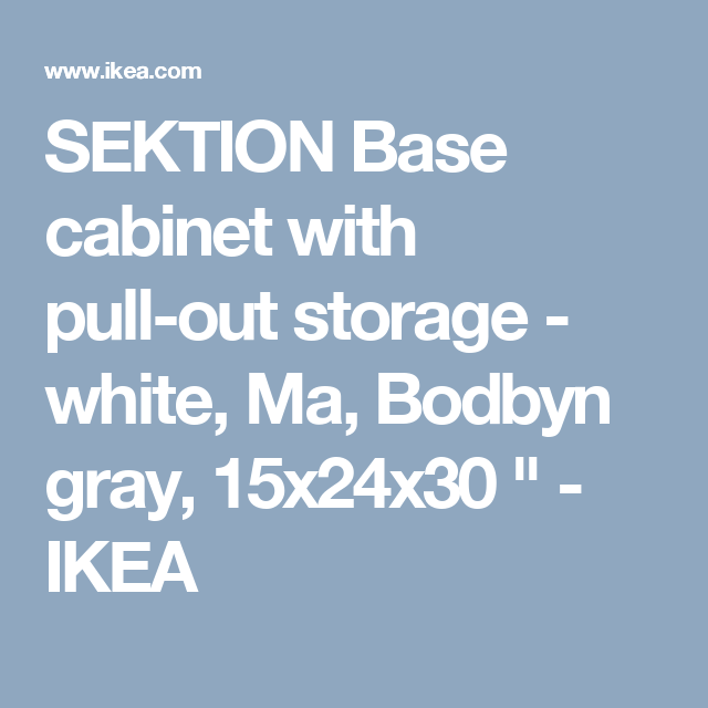 SEKTION Base Cabinet With Pull Out Storage, White Maximera, Bodbyn Gray