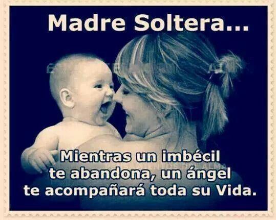 Madre Soltera Madre Soltera Frases Madre Soltera Y Mamá