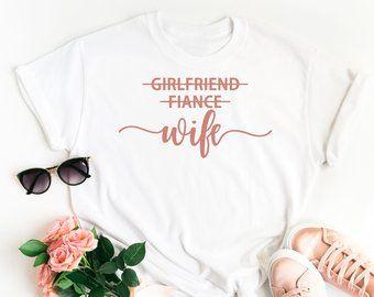 78e0e488e Girlfriend Fiance Wife Shirt • Engagement Shirt • Engagement Announcement • Engagement  Gift • Future Mrs Shirt • Fiance Shirt • Wife Shirt