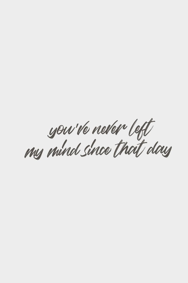 You Never Left My Mind Since That Day Quote Meme Quotes