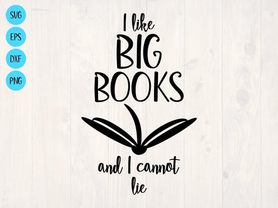 Download I like big books and I cannot lie SVG is a funny book ...