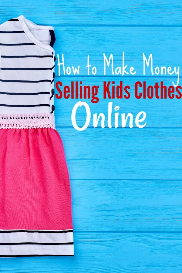 8c574ccd0 How to Make Money Selling Kids Clothes - If you have a closet full of kids  clothes to sell, you're not alone. I did too! Then I started using these 5  SIMPLE ...