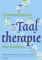 Communicatieve taaltherapie voor kinderen -  Rodenburg-Van Wee, Marianne -  plaats 612.22 # Taalontwikkelingsstoornissen