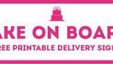 Free Cake On Board Printable Delivery Signs