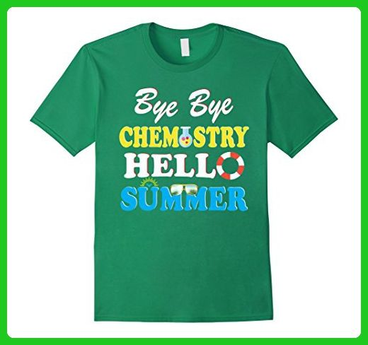 Mens Bye Bye Chemistry Hello Summer Funny Shirt Gift For Teachers Medium Kelly Green - Careers professions shirts (*Amazon Partner-Link)