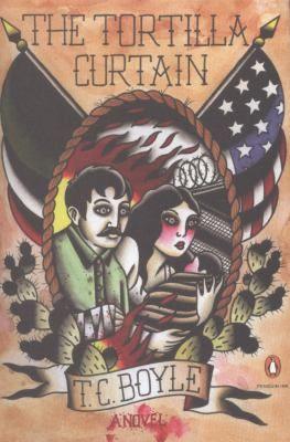 The Tortilla Curtain T C Boyle 9780143119074 11 19 15