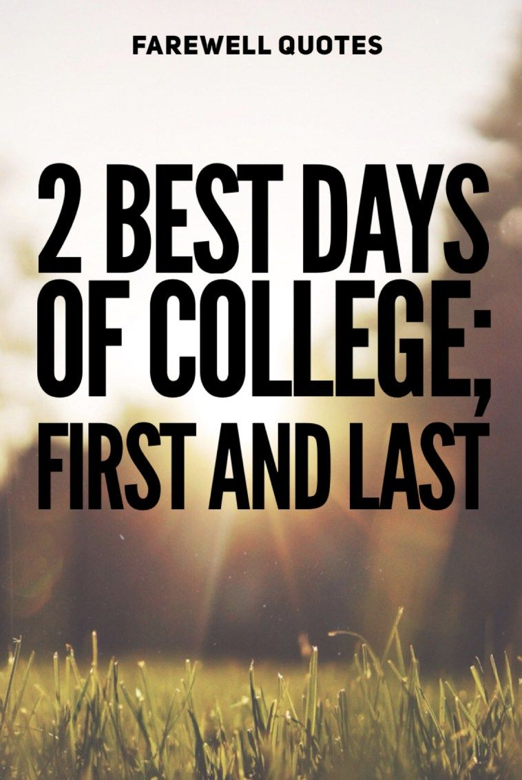 College Last Day Quotes That Will Make You Cry College College