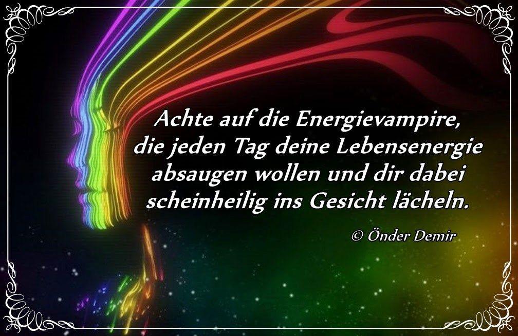 Energievampir Spruch | Lebensenergie, Energie, Vampir