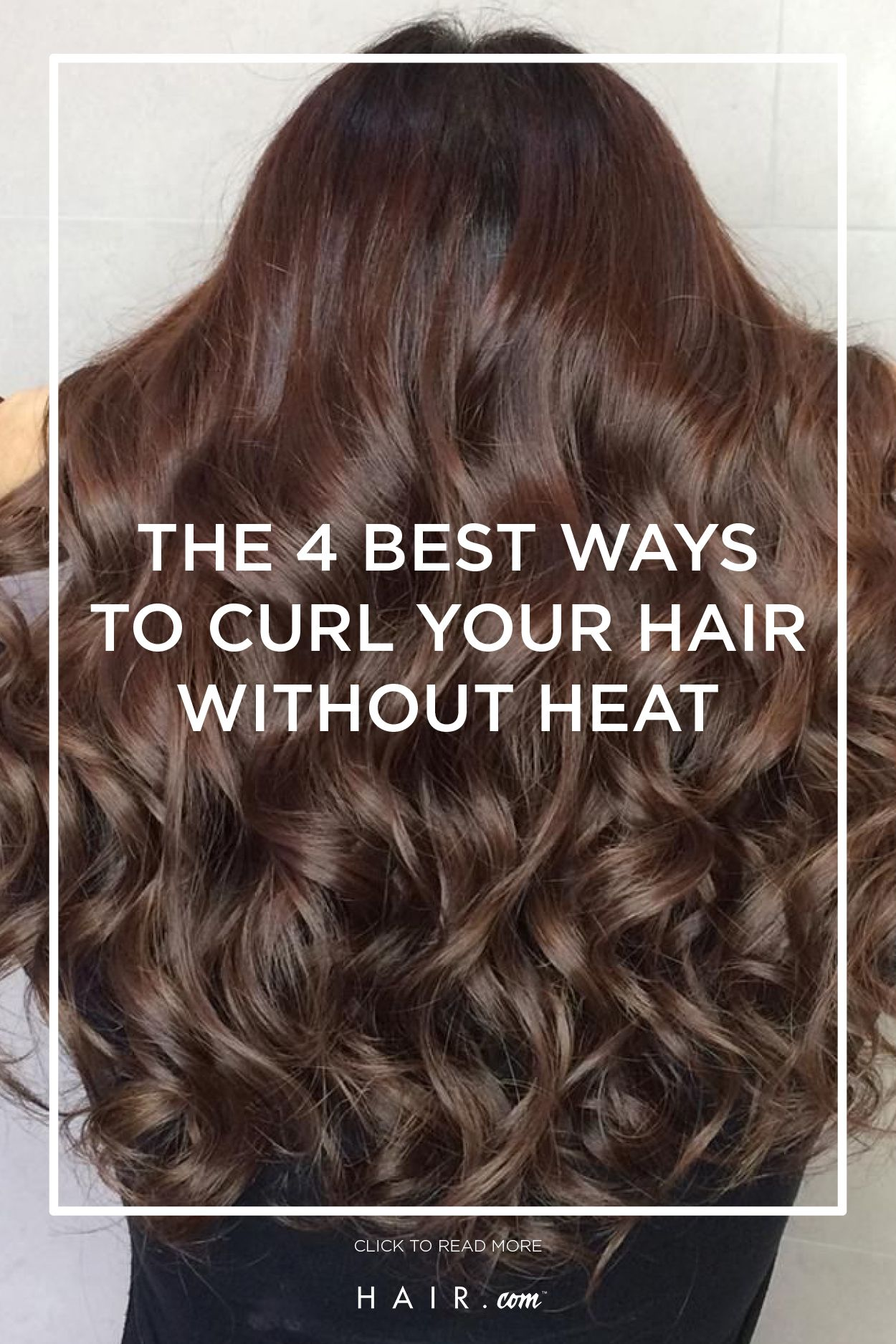 4 Of The Easiest Ways To Achieve No Heat Curls This Year Hair Com By L Oreal Hair Without Heat How To Curl Your Hair Curls No Heat