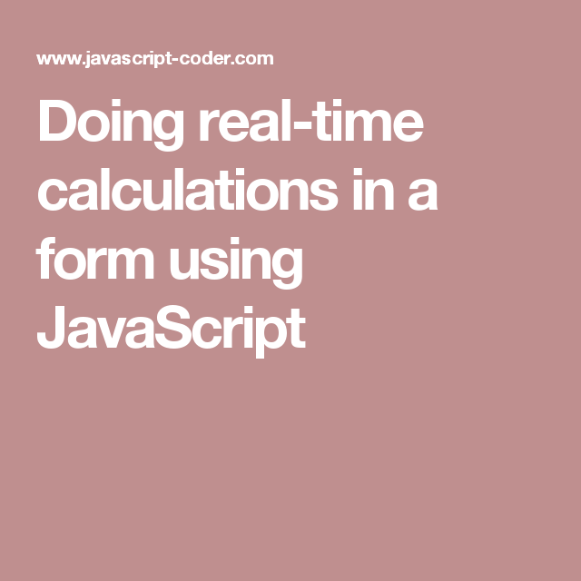 Doing RealTime Calculations In A Form Using Javascript  Website