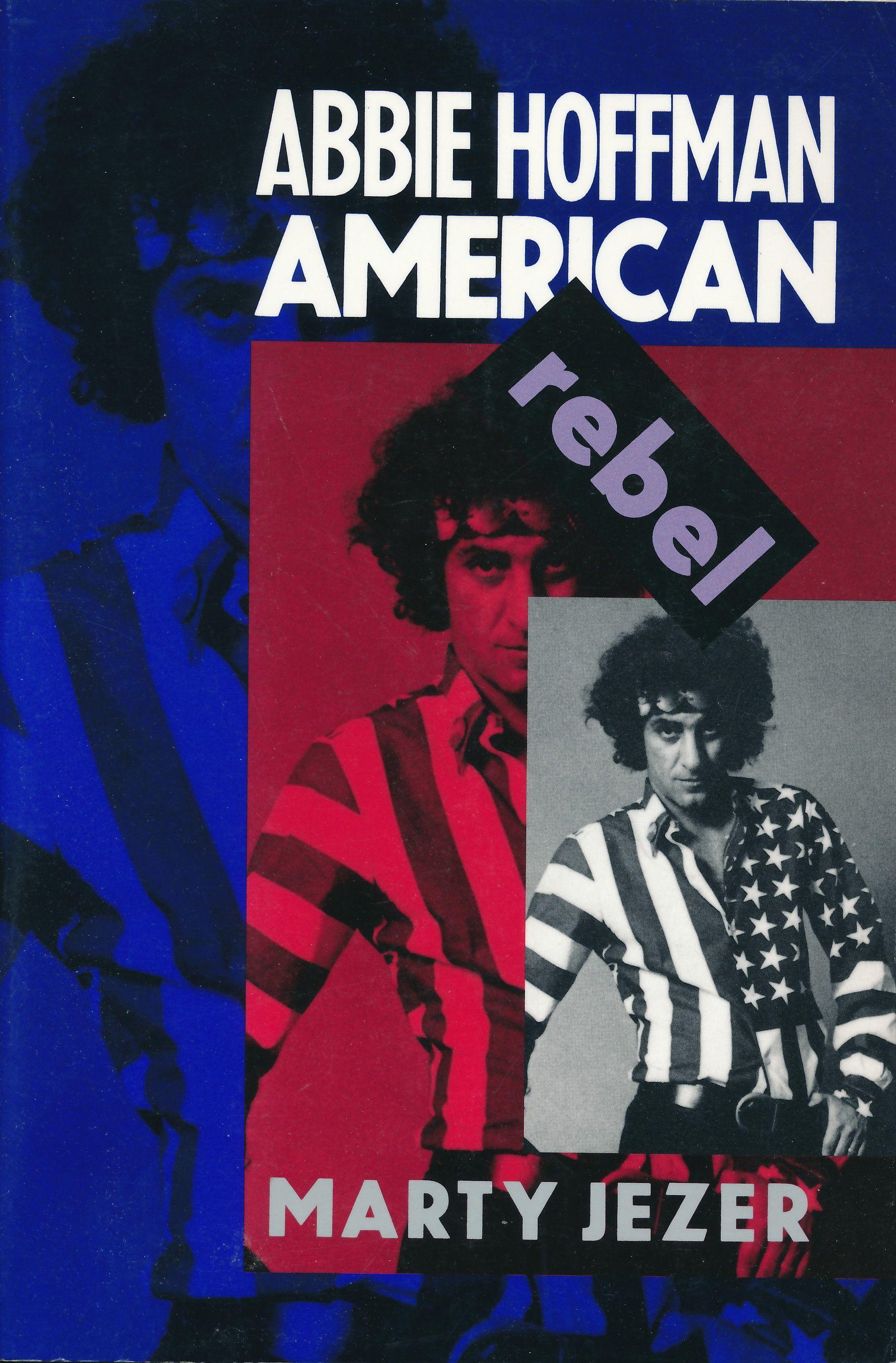 Abbie Hoffman: American Rebel, Marty Jezer, 1993