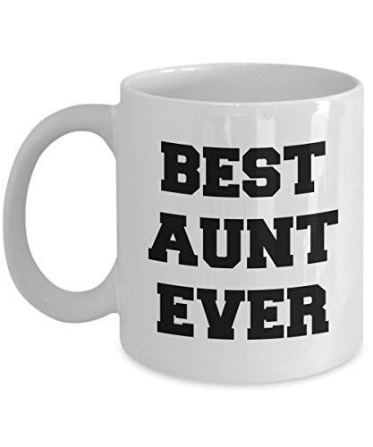 funny gifts for aunt best aunt ever aunt coffee mug 11 oz