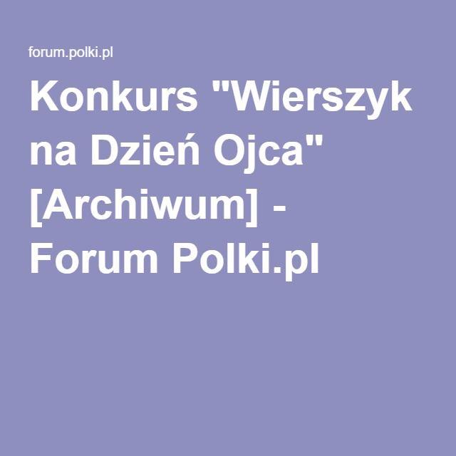 Konkurs Wierszyk Na Dzień Ojca Archiwum Forum Polkipl