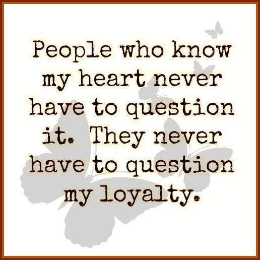 I Am Loyal To A Fault Inspirational Words Life Quotes Best Quotes