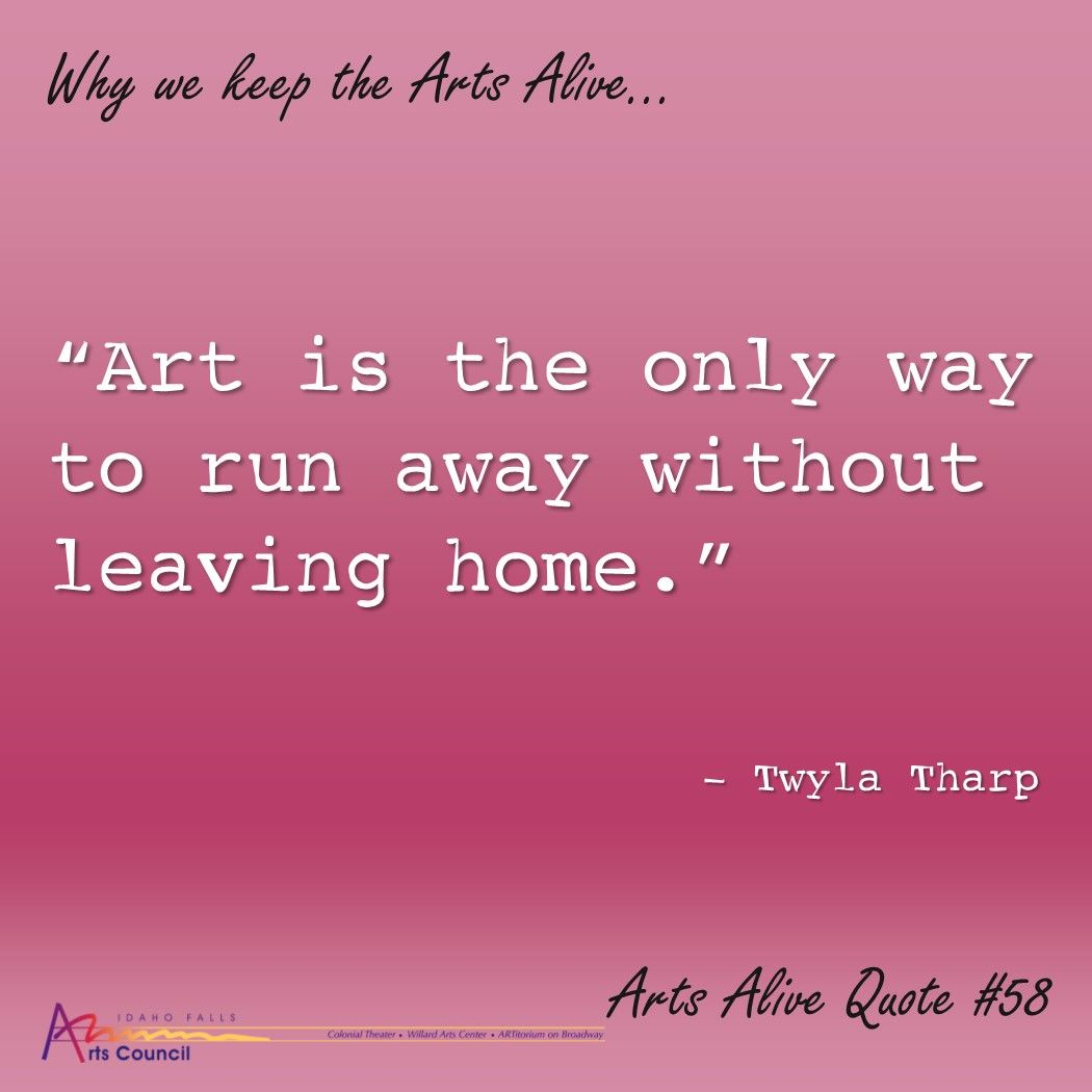 """Art Is The Only Way To Run Away"