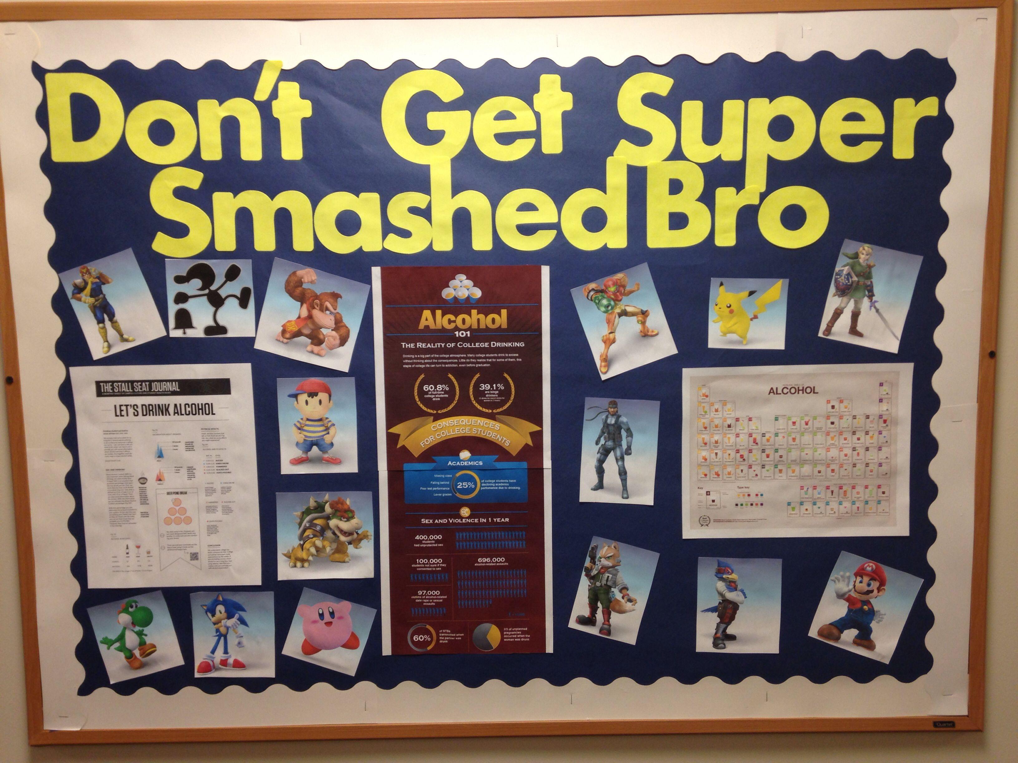 Don't Get Super Smashed Bro Alcohol Awareness RA Bulletin Board