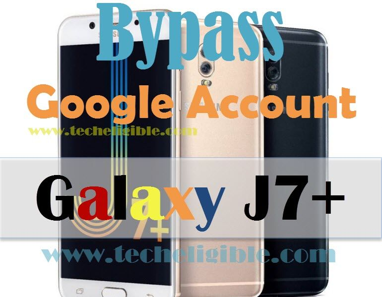 How to Bypass Google Account Galaxy J7 Plus, Remove FRP
