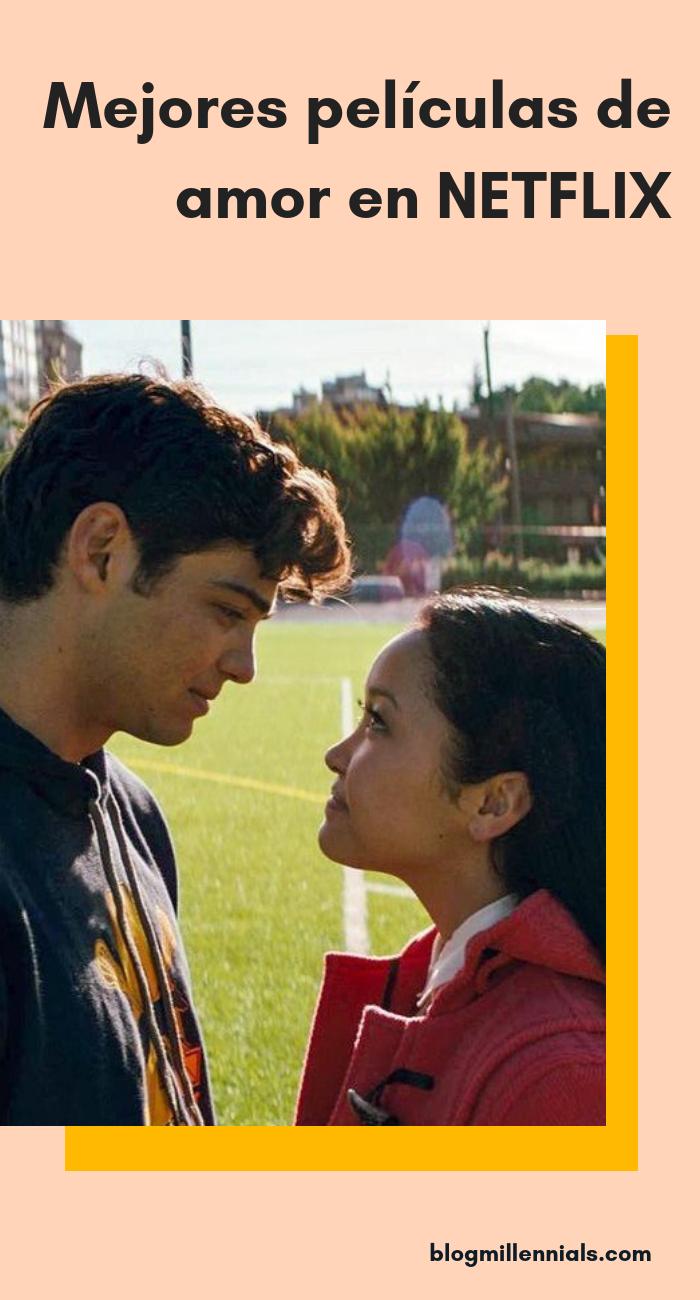 Las Mejores Películas Originales De Netflix Que Tienes Que Ver Mejores Peliculas De Amor Peliculas De Amor Mejores Peliculas De Netflix