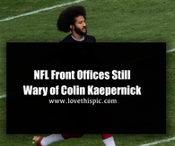 Kaepernick Decides to Stand for Anthem, But NFL Teams Have Bad News for Him
