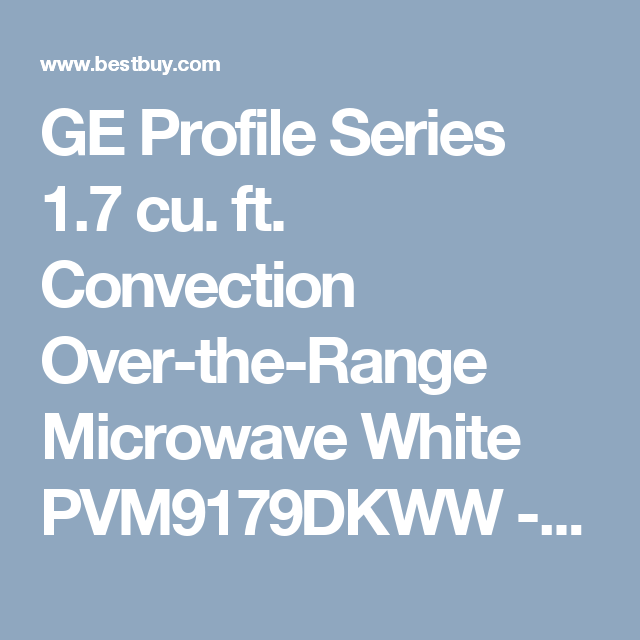 Ge Profile Series 1 7 Cu Ft Convection Over The Range Microwave White