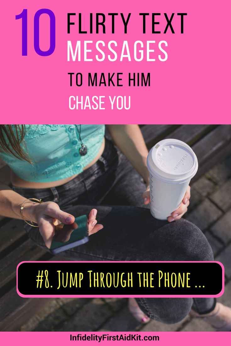 Top 10 Flirty Text Messages to Make Him Chase You | Flirty ...