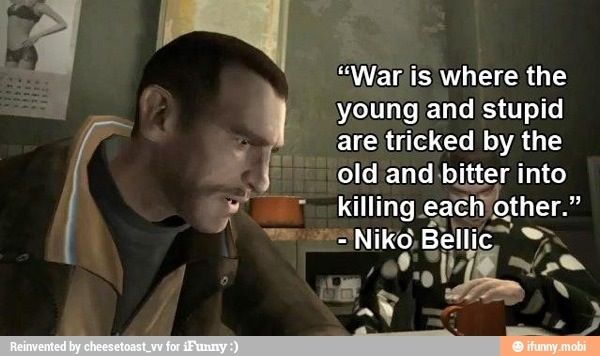 Maybe A Video Game Quote But It Makes Since To The Wars That Are Going On Video Game Quotes Game Quotes How To Memorize Things