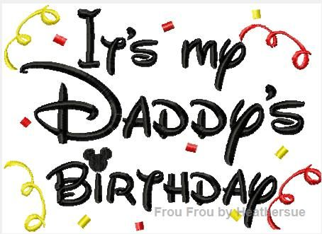 It's My Daddy's Birthday Machine Applique Embroidery Design