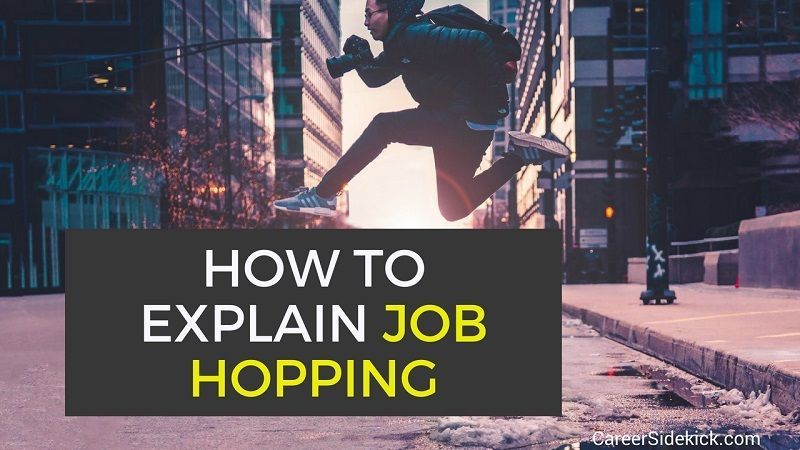 How to explain job hopping in cover letters interviews