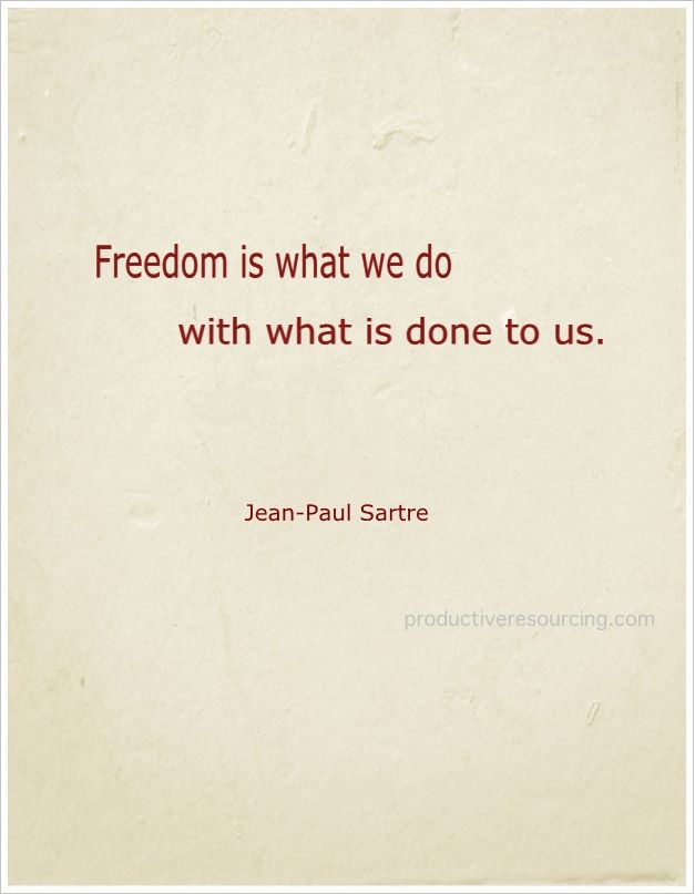 Quote Freedom Is What We Do With What Is Done To Us Jean Paul