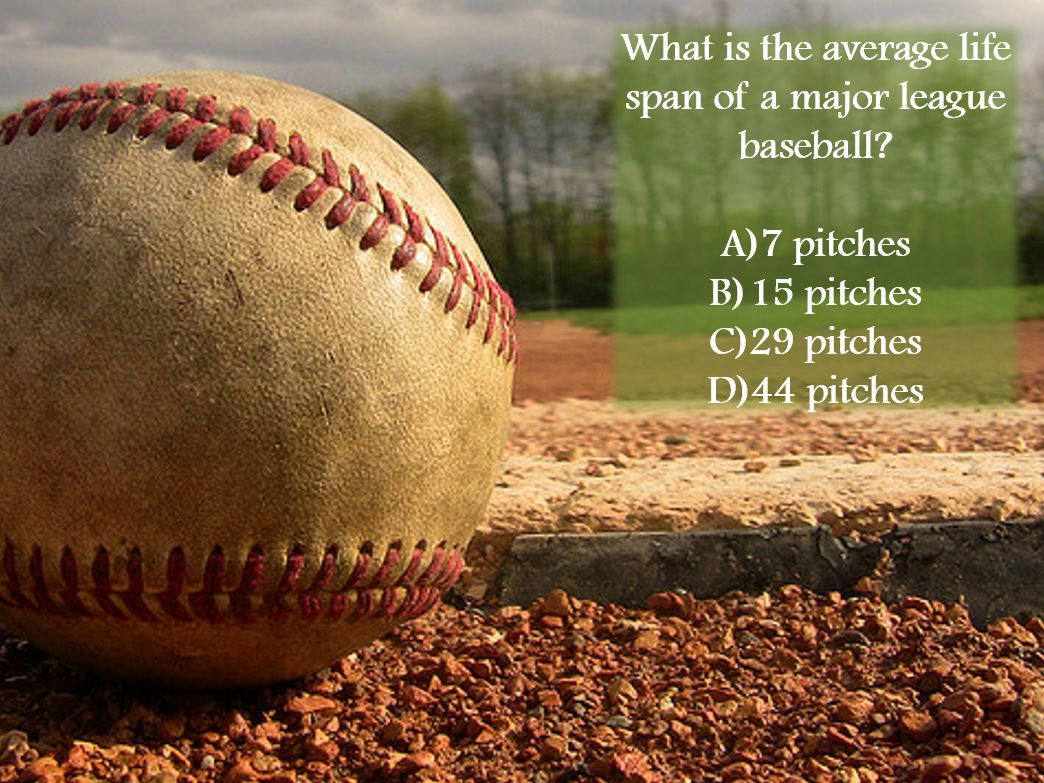 Baseball Quotes About Life Baseball Trivia Question What Is The Average Life Span Of A