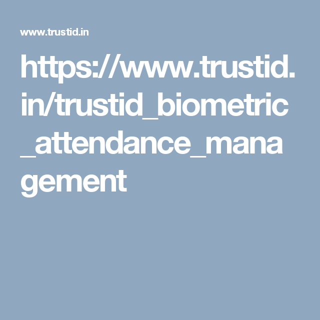 TrustID's BAM application simplifies attendance tracking