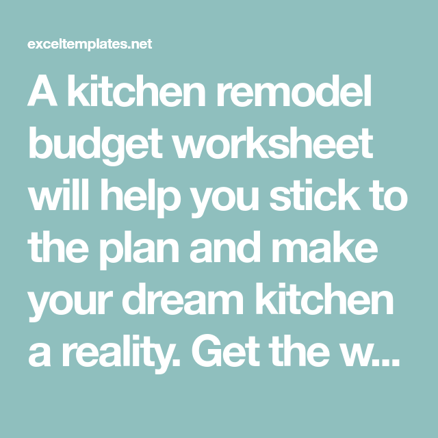 a kitchen remodel budget worksheet will help you stick to the plan