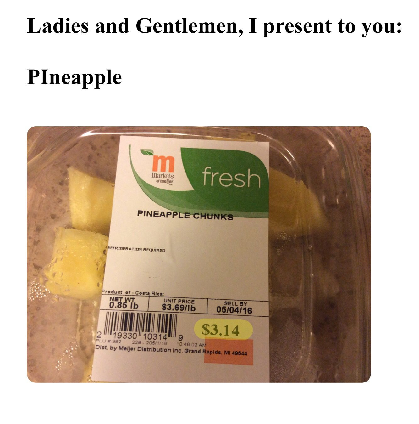 Not Only Does It Say Pineapple As In 3 14 But It Also Expires