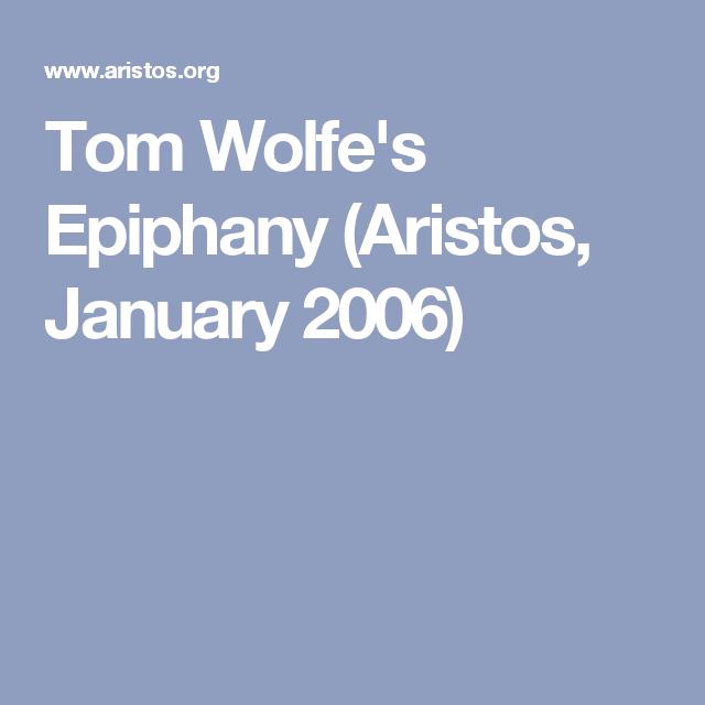 Tom Wolfe's Epiphany (Aristos, January 2006)
