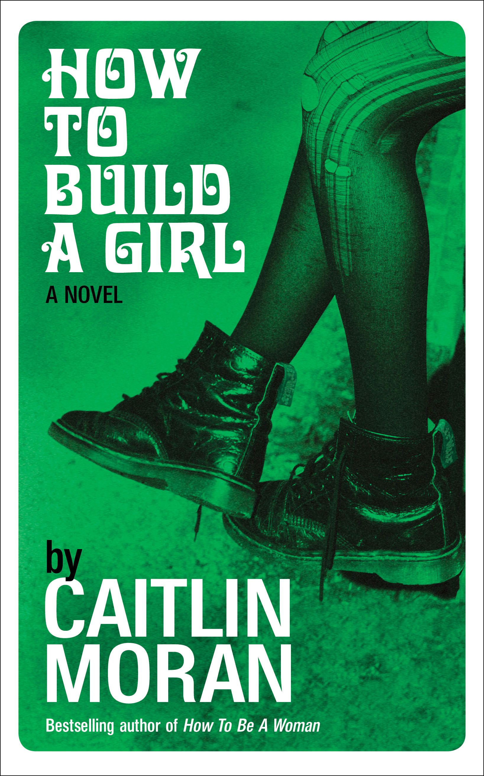 The BookLook: How to Build a Girl by Caitlin Moran