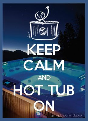 Are You A Hot Tubber Keep Calm And Hot Tub On Hot Tub