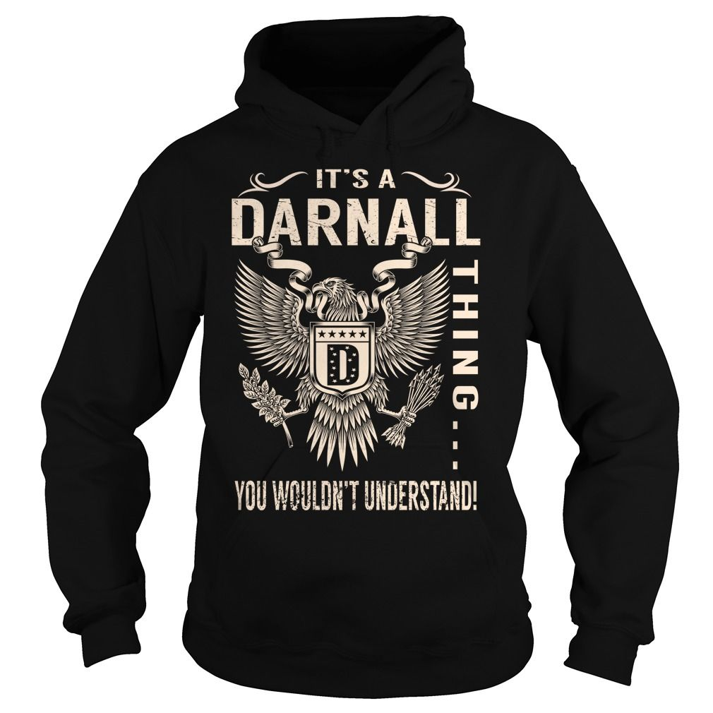 [Top tshirt name ideas] Its a DARNALL Thing You Wouldnt Understand Last Name Surname T-Shirt Eagle Teeshirt of year Hoodies, Tee Shirts