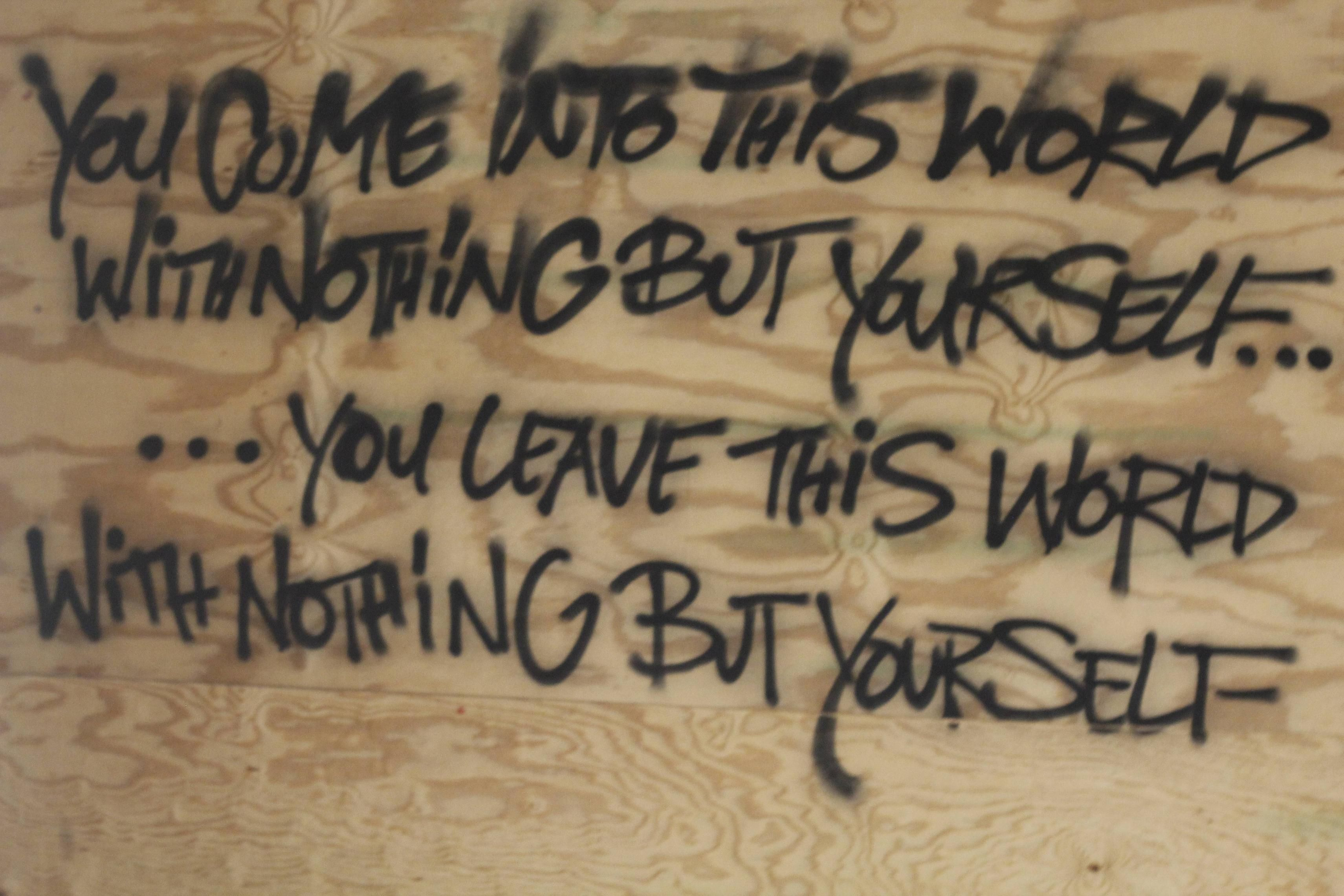 "Anonymous Quotes About Friendship You Come Into This World…"" Anonymous Graffiti Found In An"