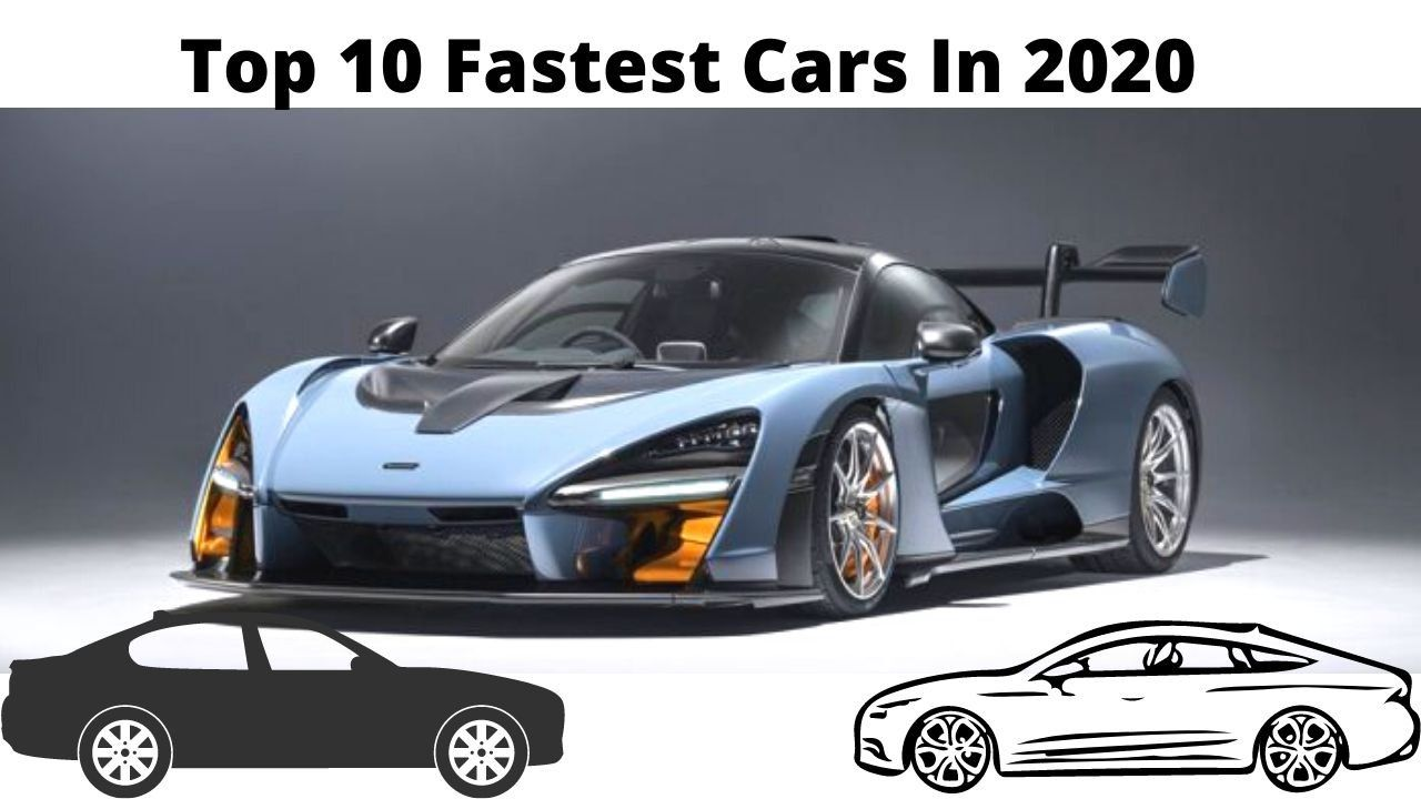 Top 10 Fastest Cars In The World 2020 In 2020 Top 10 Fastest Cars Car In The World Fast Cars