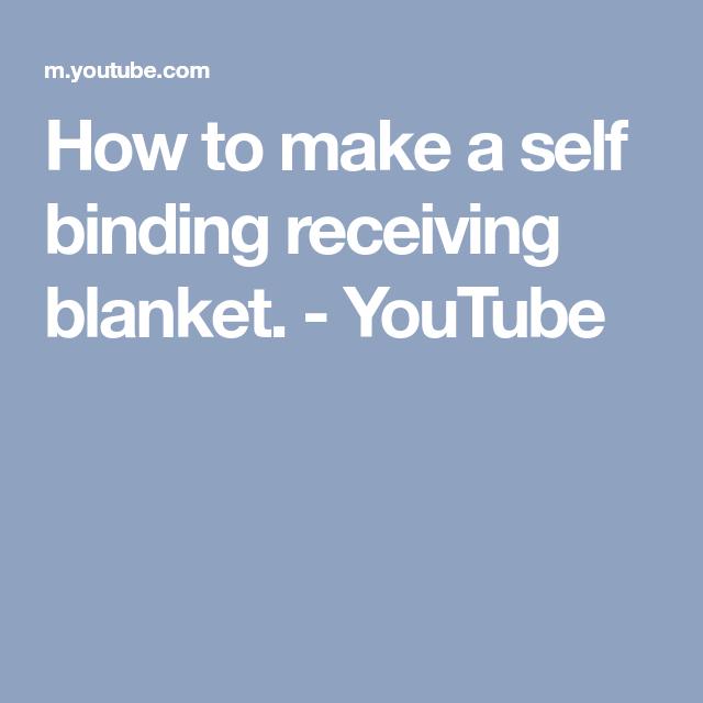 How To Make A Self Binding Receiving Blanket.