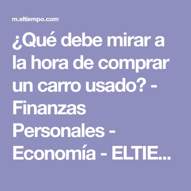 ¿Qué debe mirar a la hora de comprar un carro usado? - Finanzas Personales - Economía - ELTIEMPO.COM